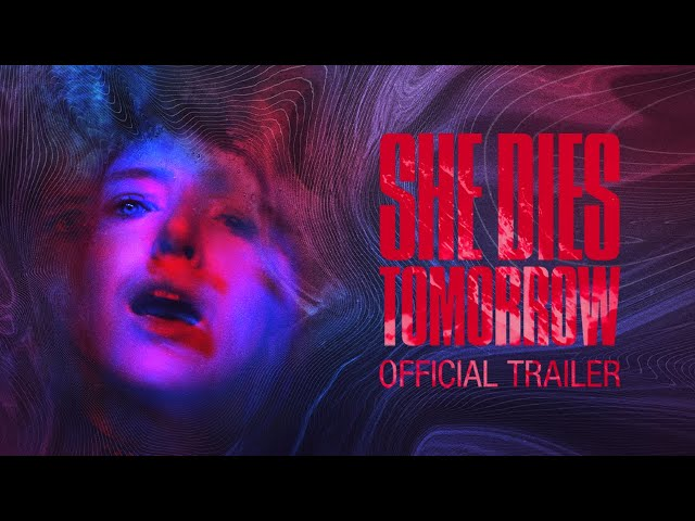 SHE DIES TOMORROW - Trailer