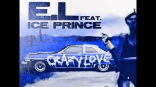 E.L Ft Ice Prince - Crazy Love (NEW 2014)