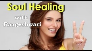 Soul Healing with Raageshwari - Soul Healing India