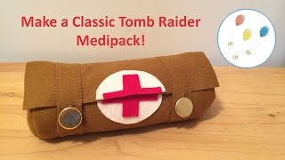 Let's Make a Classic Tomb Raider Medipack Make Up Pouch!