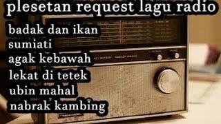 """hello radio request lagu """"badak dan ikan"""" sumiati, agak kebawah, lekat di tetek dll"""