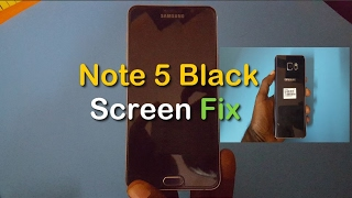 Black Screen or Unresponsive display Fix for Note 5