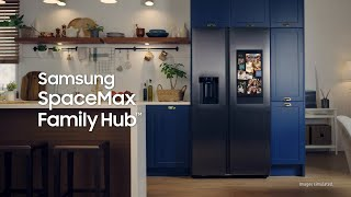 Samsung SpaceMax Family Hub™ | It's more than a fridge