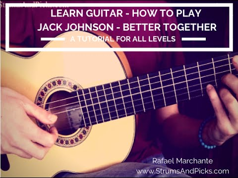 How to play Jack Johnson on guitar - Better Together ...