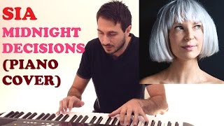 Sia - Midnight Decisions (Piano Cover)