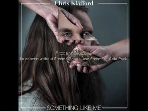 Chris Kläfford - Something Like Me