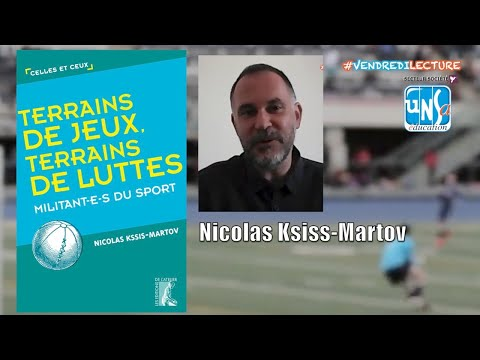 Terrains DE JEUX, Terrains DE LUTTES - Nicolas KSSIS-MARTOV