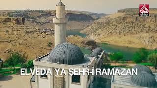 Elvedâ Ya Şehr i Ramazân