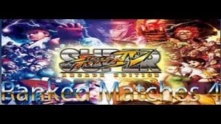Super Street Fighter 4 (Arcade Edition) Ranked Matches - Episode 4