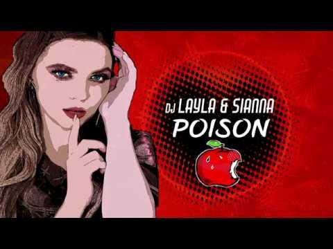 Dj Layla & SiAnna - POISON