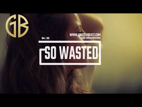 """[FREE] Instrumentals """"So Wasted""""   Free Type Beats   Hip Hop Rap Beat   Grizzly Beatz (2019)"""