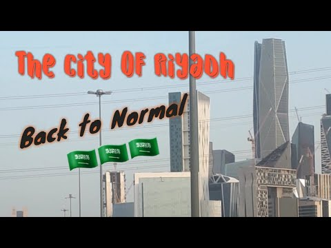 "SAUDI IS BACK TO NORMAL ""The City of Riyadh"" .."