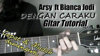 Download Lagu (Gitar Tutorial) Dengan Caraku - Arsy Widianto ft Bianca Jodie |Mudah,Gampang & Cepat Mp3