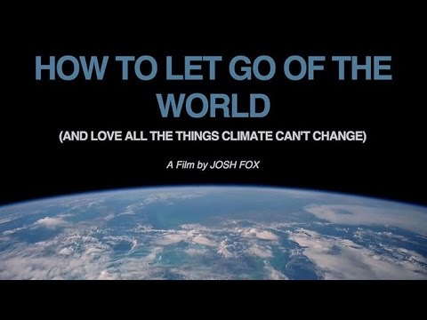 Learn to Love All The Things Climate Can't Change with Director Josh Fox
