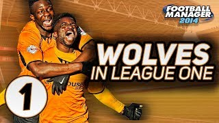 Wolves In League One: PRE-SEASON #1 - Football Manager 2014