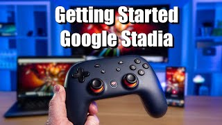 Getting Started With Google Stadia Account, Games, Screens & Controllers