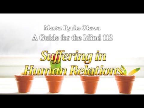Suffering from Human Relations - A Guide for the Mind 112