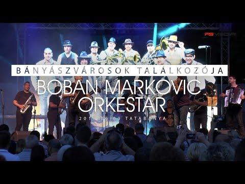 Boban Markovic Orkestar - Bányászvárosok Találkozója 2017