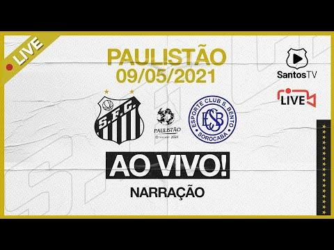 🔴 AO VIVO: SANTOS 2 X 0 SÃO BENTO | PAULISTÃO (09/05/21)