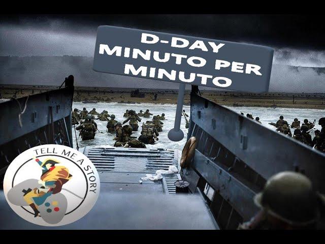 D-Day - Sbarco Minuto per Minuto