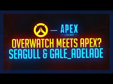 Overwatch Meets Apex? Seagull & Gale Adelade! thumbnail