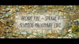 Arcade Fire - Sprawl II (Slumdog Millionaire edit)