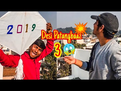 DESI PATANGBAAZ 3 | Kite Festival Don't Mess with Desi Boys 😱 | Makar Sankranti, Uttaryan, Basant💥