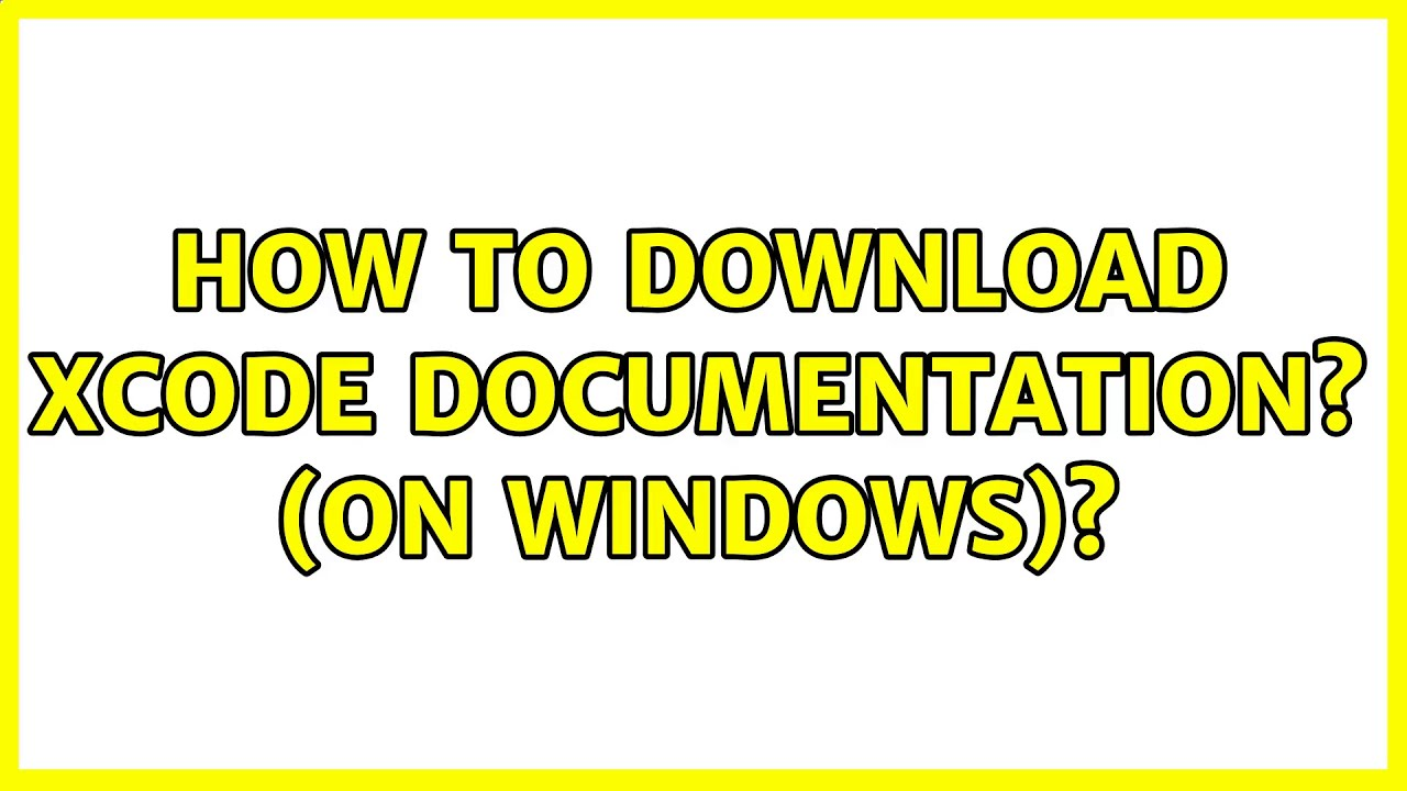 Download How to download Xcode documentation? (on windows)?