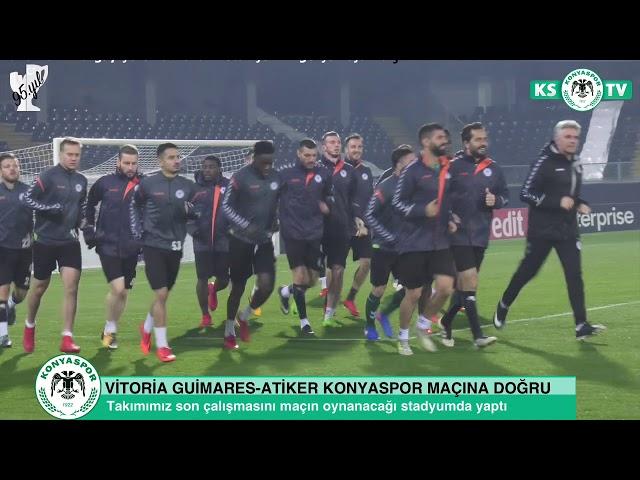 Atiker Konyaspor'umuz Vitoria Guimares maçının hazırlıklarını tamamladı