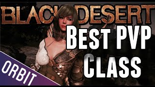 Black Desert Online | What is the BEST PVP Class?
