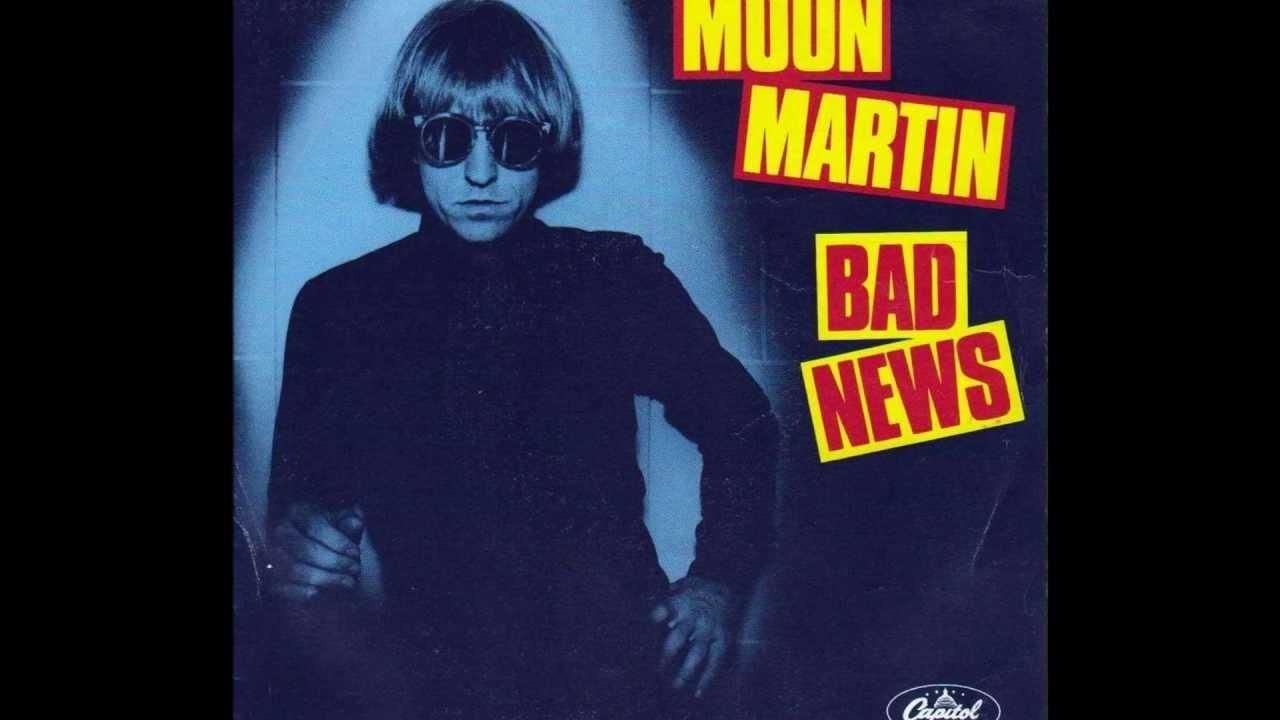 Moon Martin Bad News Youtube