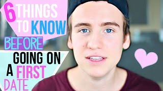6 Things To Know Before Going On A First Date!