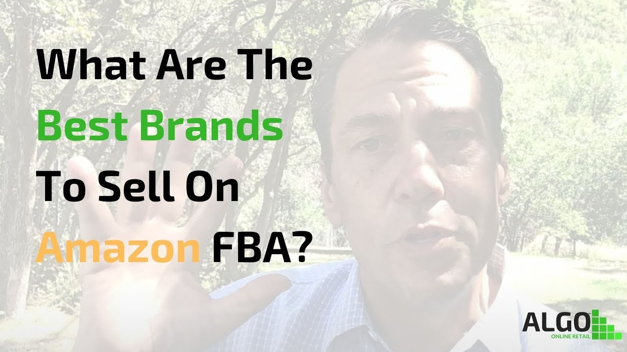 What Are The Best Brands To Sell On Amazon FBA?