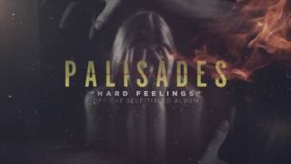 Repeat youtube video Palisades - Hard Feelings