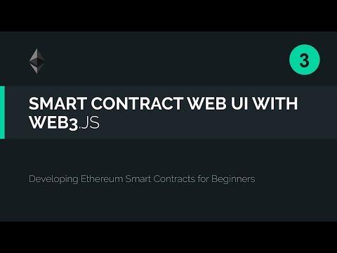 03. Web3.js Tutorial - Attach a GUI to your Ethereum Smart C
