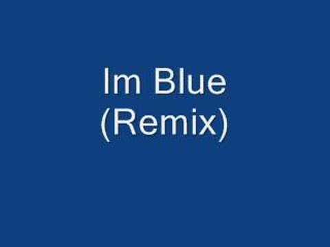 Im Blue (Speed up) (Remix) - YouTube Im Watch