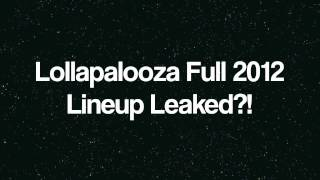Lollapalooza 2012 LINEUP LEAKED?! BLACK SABBATH ONLY SHOW IN AMERICA IN 2012?!