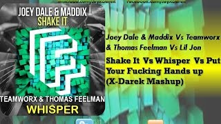 Joey Dale & Maddix Vs Teamworx & Thomas Feelman - Shake It Vs Whisper (X-Darek Mashup)