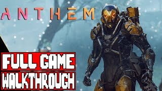 ANTHEM Gameplay Walkthrough Part 1 FULL GAME - No Commentary (#Anthem Full Game