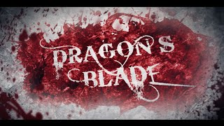 THE DRAGON'S BLADE - Short Film