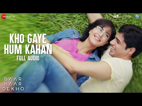 Kho Gaye Hum Kahan -Full Audio |Baar Baar Dekho | Sidharth Malhotra, Katrina K| Jasleen R, Prateek K