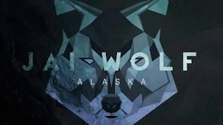 Jai Wolf Alaska