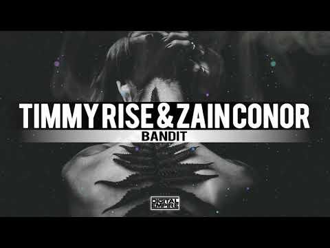 Timmy Rise, Zain Conor - Bandit (Original Mix)