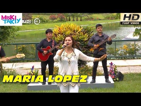 MARIA LOPEZ CANDIA en Vivo (Full HD) - Miski Takiy (13/Feb/2016)