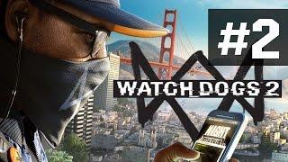 Прохождение Watch Dogs 2 на русском - часть 2 - Взлом на 20 млн. долларов!!!
