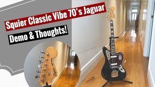 Quick demo and Many Thoughts on the Squier Classic Vibe 70's Jaguar