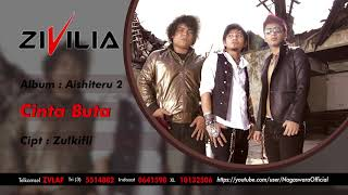 [2.89 MB] Zivilia - Cinta Buta (Official Audio Video)