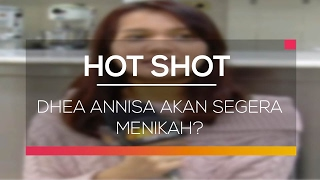 Dhea Annisa Akan Segera Menikah? - Hot Shot