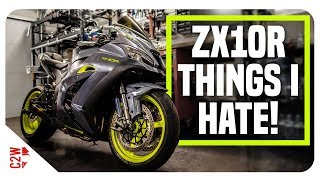 What I DON'T like about the Kawasaki ZX10!!