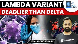 Deadlier Than Delta: Lambda Variant detected across 30 Countries #CurrentAffairs #UPSC #Variant